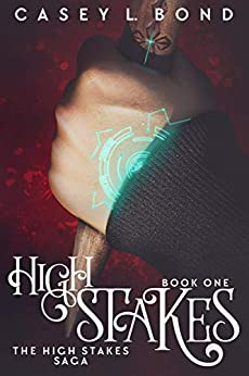High Stakes (The High Stakes Saga Book 1) by [Bond, Casey L.]