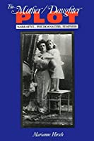The Mother / Daughter Plot: Narrative, Psychoanalysis, Feminism (Midland Book)