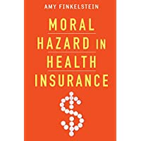 Moral Hazard in Health Insurance (Kenneth J. Arrow Lecture Series) (English Edition)
