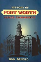 History of the Fort Worth Legal Community