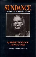 Sundance, the Robert Sundance Story