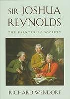 Sir Joshua Reynolds: The Painter in Society