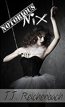 Notorious Nix: Book Two (Nix Series 2) by [Reichenbach, J.J.]