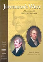 Jefferson's West: A Journey With Lewis and Clark (Monticello Monograph Series)