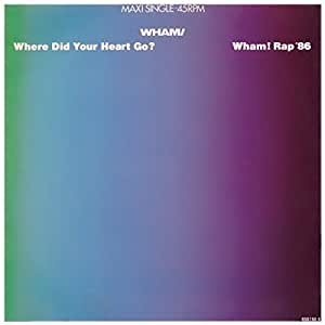 Where did your heart go?/Wham! Rap '86 / Vinyl Maxi Single [Vinyl 12'']