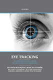 Eye Tracking: A comprehensive guide to methods and measures (English Edition)