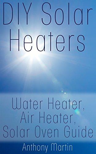 DIY Solar Heaters: Water Heate...