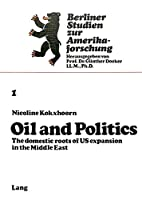 Oil and Politics (Berliner Studien zur Amerikaforschung)