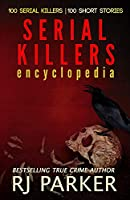 Serial Killers Abridged:: 100 Serial Killers