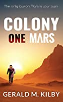 Colony One Mars: A SciFi Thriller (Colony Mars)