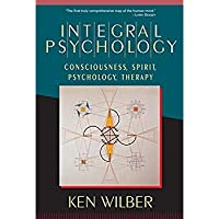 Integral Psychology: Consciousness Spirit Psychology Therapy【洋書】 [並行輸入品]
