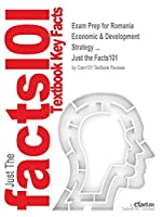 Exam Prep for Romania Economic & Development Strategy ... (Just the Facts101)