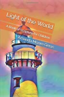 Light of the World: A Book of Scripture for Children