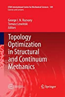 Topology Optimization in Structural and Continuum Mechanics (CISM International Centre for Mechanical Sciences)