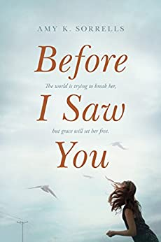 Before I Saw You by [Sorrells, Amy K.]