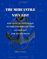 The Mercantile Navy List and Annual Appendage to the Commercial Code of Signals for All Nations. 1857