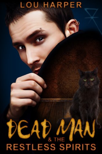 Dead Man and the Restless Spirits Dead Man Series Book 1 English Edition
