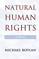 Natural Human Rights: A Theory