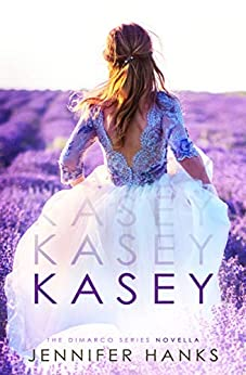 Kasey (The Dimarco Series Novella Book 0) by [Hanks, Jennifer]