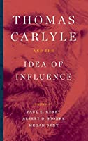 Thomas Carlyle and the Idea of Influence