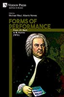 Forms of Performance: From J.S. Bach to M. Alunno (1972-) (Music)