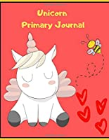 Unicorn Primary Journal: With Story Space Grades K-2 Unicorn Notebook For Girls or Kids