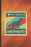 I My German Shepherd: Cute Blank Lined German Shepherd Notebook Journal, Graduation Appreciation Gratitude Thank You Souvenir Gag Gift, Fashionable Graphic 110 Pages