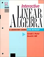 Interactive Linear Algebra: A Laboratory Course Using Mathcad (Textbooks in Mathematical Sciences)