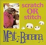 SCRATCH or STITCH