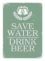 Save Water Drink Beer 金属板ブリキ看板警告サイン注意サイン表示パネル情報サイン金属安全サイン
