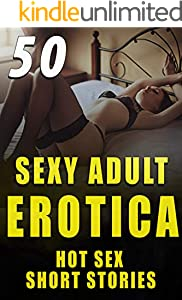 SEXY ADULT STORIES : 50 HOT EROTICA SHORT SEX BOOKS COLLECTION (English Edition)