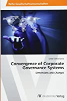 Convergence of Corporate Governance Systems: Dimensions and Changes