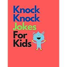 Knock Knock Jokes For Kids: funniest knock knock jokes ever.kids knock knock joke books ages 4-8.joke books for kids age 10 - 12.silly sally.joke books for kids 8-10.joke books for kids 5-7.joke book