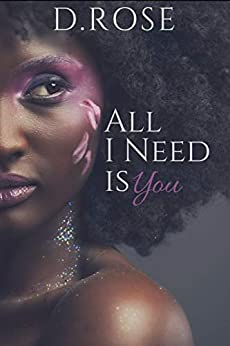 All I Need is You (Second Chance Book Book 2) by [Rose, D.]