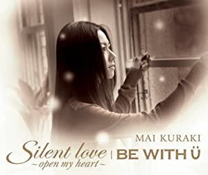 Silent love~open my heart~/BE WITH U(初回限定盤)(DVD付)