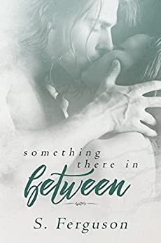 Something There In Between by [Ferguson, S.]