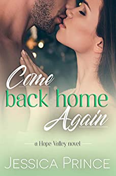 Come Back Home Again (Hope Valley Book 2) by [Prince, Jessica]