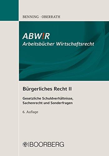 Bürgerliches Recht II: Gesetzliche Schuldverhältnisse, Sachenrecht und Sonderfragen (ABW!R Arbeitsbücher Wirtschaftsrecht) (German Edition)