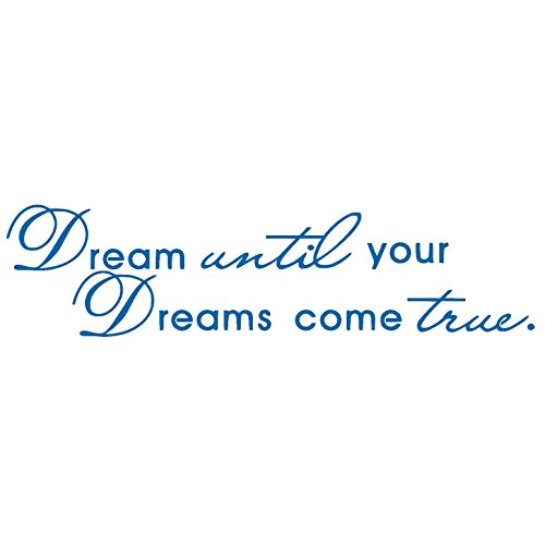 Dream until your dreams come t...