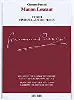 Manon Lescaut: Dramma lirico in Quattro atti di / Dramma lirico in Four Acts by Luigi Illica, Domenico Oliva, Marco Praga: Riduzione per canto e pianoforte condotta sull'edizione critica della partitura a cura di / Reduction for Voice and Piano Based on the Critical Edi (Ricordi Opera Vocal Score)