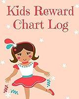 Kids Reward Chart Log: Good Behavior & Success Chore Activities Record Book for Kids| Reward & Incentive System for Students, Children & Parents