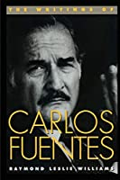 The Writings of Carlos Fuentes (Texas Pan American Series)