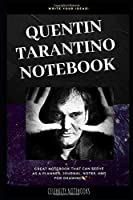 Quentin Tarantino Notebook: Great Notebook for School or as a Diary, Lined With More than 100 Pages.  Notebook that can serve as a Planner, Journal, Notes and for Drawings. (Quentin Tarantino Notebooks)