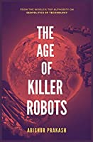 The Age of Killer Robots