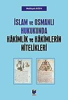 islam ve osmanl? hukukunda hakimlik ve hakimlerin nitelikleri