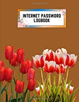 internet password logbook: 8.5x11 cute internet password book | cool internet password logbook paper with page numbers | internet password logbook | internet password notebook journal paper | tulip flower plant nature chestnut color