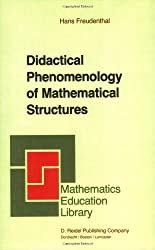 Didactical Phenomenology of Mathematical Structures (Mathematics Education Library)