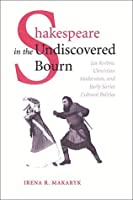 Shakespeare in the Undiscovered Bourn: Les Kurbas Ukrainian Modernism and Early Soviet Cultural Politics [並行輸入品]