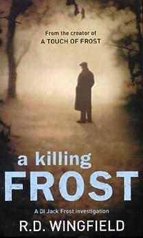 [Wingfield, R. D.]のA Killing Frost: (Di Jack Frost Book 6)