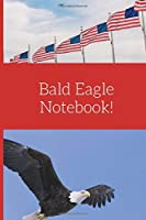 "Super US Eagle Notebook: Bald Eagle  (Journal, Log Book, Diary, Creative Writing, School, Poetry) (6 x 9"" Large, Ruled) (Birds)"